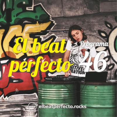 El beat perfecto - El beat perfecto #46: Greta Van Fleet, Mirwais, Azul y Negro, D'Baldomeros, Engelwood, The Chemical Brothers y más