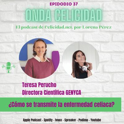 Onda Celicidad - OC037 - Cómo se transmite la celiaquía, con Teresa Perucho