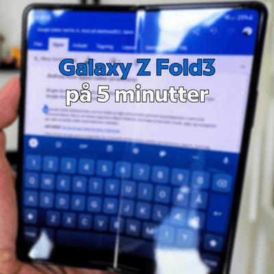 MereMobil.dk - #EP93: Min mening om Samsung Galaxy Z Fold3 på 5 minutter (lyd-test)