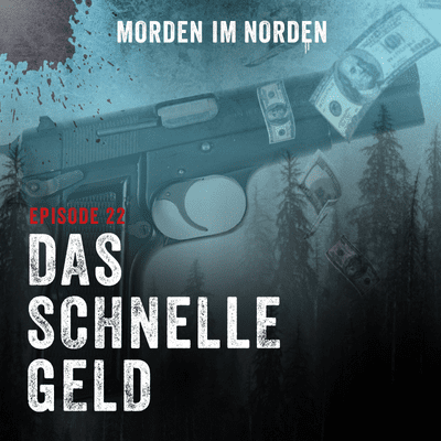 Morden im Norden - Episode 22: Das schnelle Geld