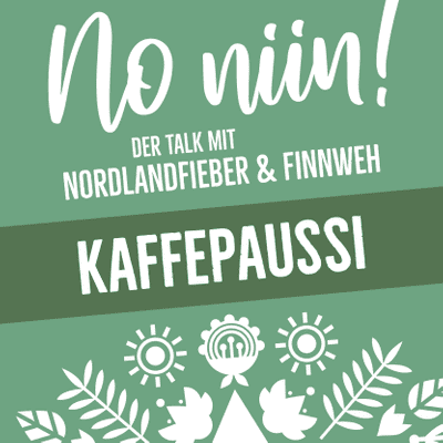 No Niin! Der Podcast mit Nordlandfieber & Finnweh - Kaffepaussi #2 – Aus dem Mökki