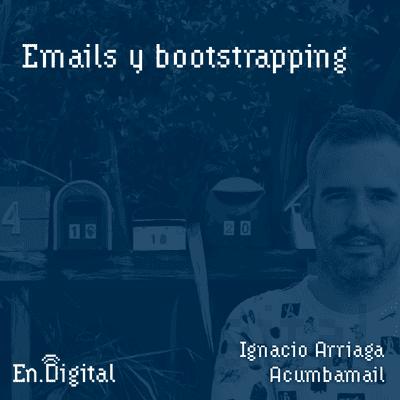 Growth y negocios digitales 🚀 Product Hackers - #145 – Emails y bootstrapping con Ignacio Arriaga de Acumbamail