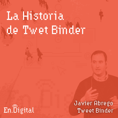 Growth y negocios digitales 🚀 Product Hackers - #140 – La Historia de Tweet Binder con Javier Abrego