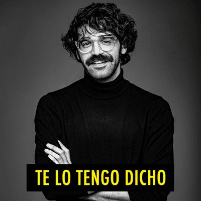 TE LO TENGO DICHO - TE LO TENGO DICHO #15 - Mayo 2020