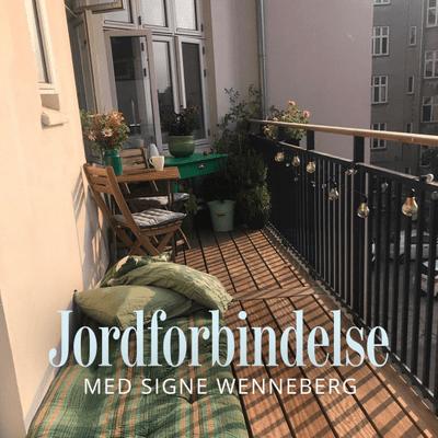 Jordforbindelse med Signe Wenneberg - Episode 24: Altanen – din have i byen