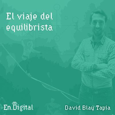 Growth y negocios digitales 🚀 Product Hackers - #153 – El viaje del Equilibrista con David Blay Tapia