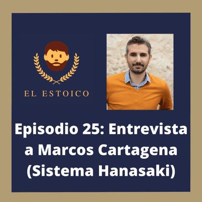 El Estoico | Estoicismo en español - #25 - Sistema Hanasaki, Kaizen y Bushido con Marcos Cartagena