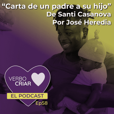 """""""Carta de un padre a su hijo"""" - De Santi Casanova - Por Jose Heredia"""