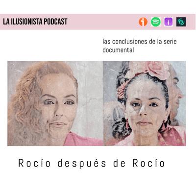La Ilusionista - La Ilusionista: Rocío después de Rocío