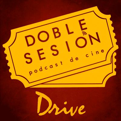 Doble Sesión Podcast de Cine - Drive (Nicholas Winding Refn, 2011)