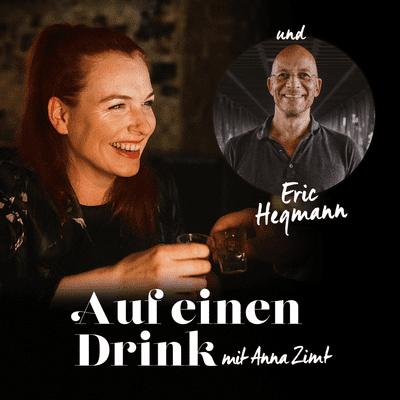 Auf einen Drink mit Anna Zimt - #3 Wie führe ich eine toxische Beziehung mit einem Narzissten? - mit Eric Hegmann