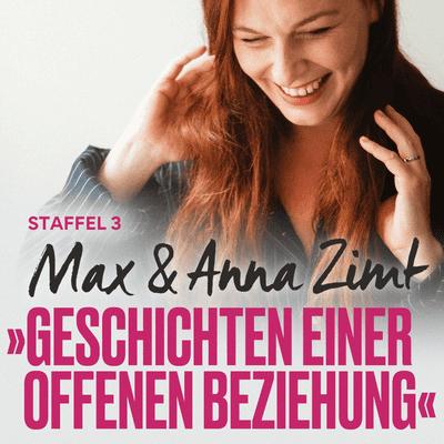 Max & Anna Zimt - Geschichten einer offenen Beziehung - Ben, die Zweite - Der heilige Affärengral