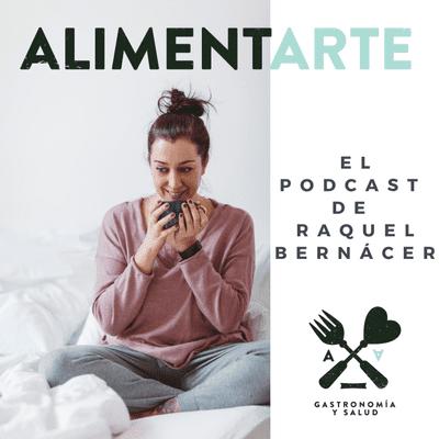 Alimentarte - Muy pronto... Alimentarte, el podcast de Raquel Bernácer