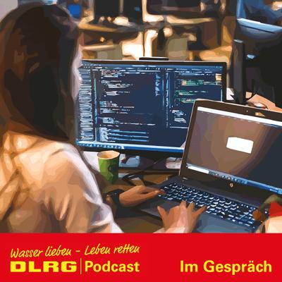 """DLRG Podcast - DLRG """"Im Gespräch"""" Folge 024 - Helden des Webs: Diese Geheimnisse hütet der DLRG Arbeitskreis IT"""