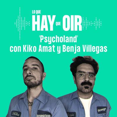 Lo que hay que oír - La Ruina, La maleta de Carla y Psycholand con Kiko Amat y Benja Villegas