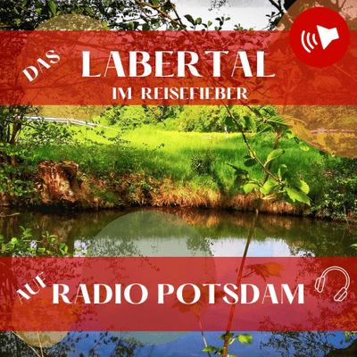 Upgrade Hospitality - der Podcast für Hotellerie und Tourismus - #24 Das Labertal im Reisefieber auf Radio Potsdam