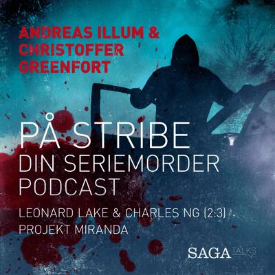På stribe - din seriemorderpodcast - Leonard Lake & Charles Ng 2:3