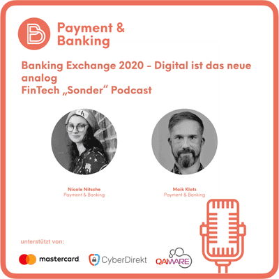 Payment & Banking Fintech Podcast - Banking Exchange 2020 - digital ist das neue analog