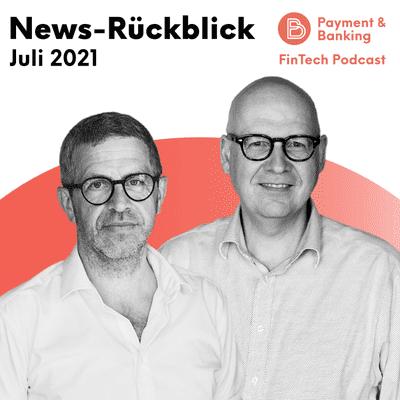 Payment & Banking Fintech Podcast - News-Rückblick Juli 2021: Gorillas mit eigener Kreditkarte und vieles mehr