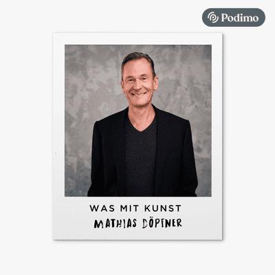 Was mit Kunst - Ein Podcast von und mit Johann König | Podimo - ...mit Mathias Döpfner