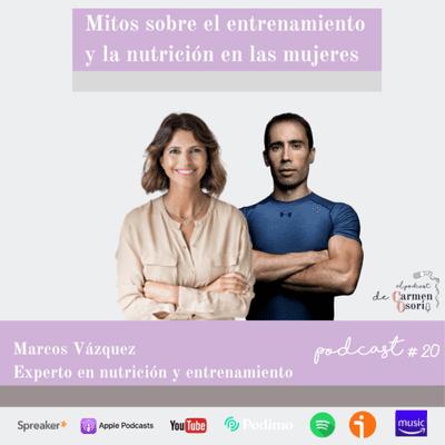 El podcast de Carmen Osorio - Mitos sobre el entrenamiento y la nutrición en las mujeres