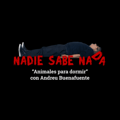 Samanté de Nadie Sabe Nada - Animales para dormir con Andreu Buenafuente