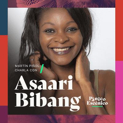 Pánico escénico - Asaari Bibang en Pánico Escénico