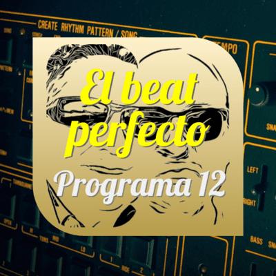 El beat perfecto - El beat perfecto - Programa 12: Bunbury, Morcheeba, Sega Bodega, Ultraísta, Lau.ra, EOB, HMLTD, Télépopmusik y más...
