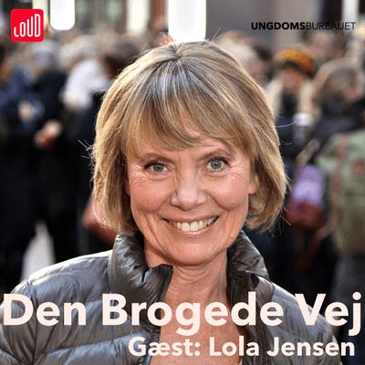 Den Brogede Vej - #70 Lola Jensen