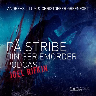 På stribe - din seriemorderpodcast - Joel Rifkin