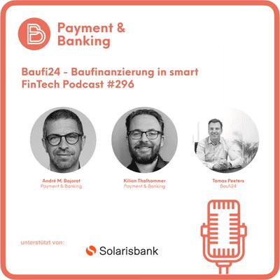 Payment & Banking Fintech Podcast - Baufi24 - Baufinanzierung in smart