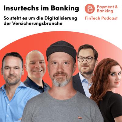 Payment & Banking Fintech Podcast - Insurtechs - So steht es um die Digitalisierung der Versicherungsbranche