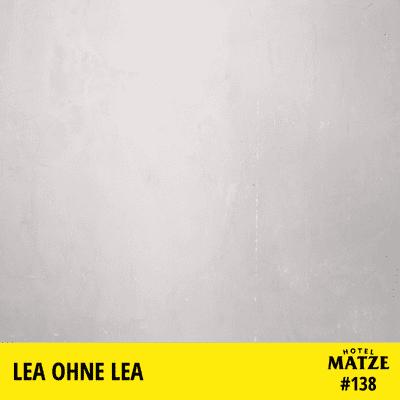 Hotel Matze - LEA – Warum gibt es kein Interview?