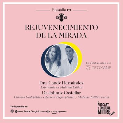 Rejuvenecimiento de la mirada, con el Dr. Castellar y la Dra. Hernández. Episodio 171