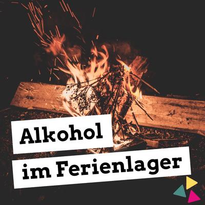 Jugendleiter-Podcast - Alkohol im Ferienlager