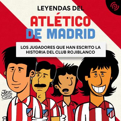 coverart for the podcast Leyendas del Atlético de Madrid