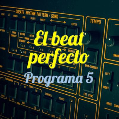 El beat perfecto - El beat perfecto - Programa 5: Groove Armada, Glass Animals, Joe Goddard, Headie One, Gui Boratto, Asaf Avidan, y más...