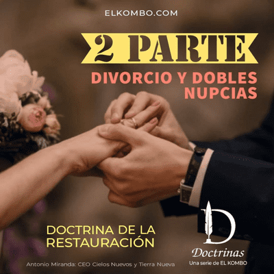 Divorcio y dobles nupcias (Doctrinas E17)