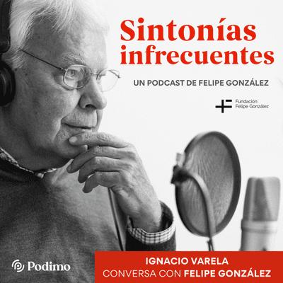 Sintonías infrecuentes - Avance episodio 1: Liderazgo vs. Caudillismo. Ignacio Varela conversa con Felipe González