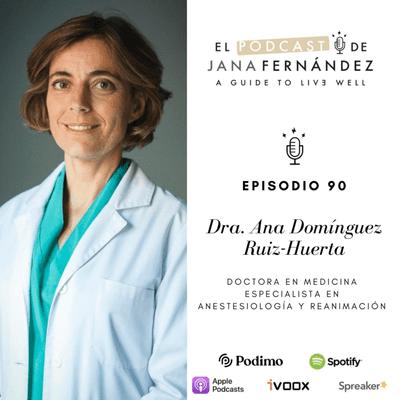El podcast de Jana Fernández - La vida con dolor crónico, con la doctora Ana Domínguez Ruiz-Huerta