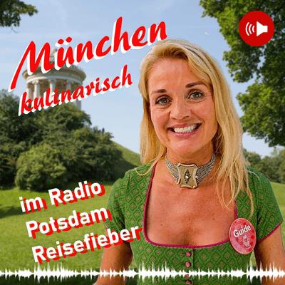 Upgrade Hospitality - der Podcast für Hotellerie und Tourismus - #25 Podcast München kulinarisch - im Radio Potsdam Reisefieber