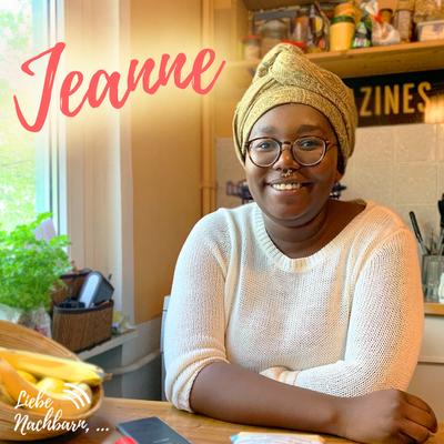 Liebe Nachbarn - der Podcast um's Eck - Jeanne und die gepackten Koffer