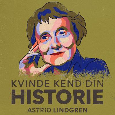 Kvinde Kend Din Historie  - S3 – Episode 2: Astrid Lindgren – Pippis mor og forkæmper for børns rettigheder