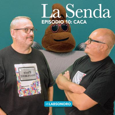 La Senda - La Senda T1 E10: CACA