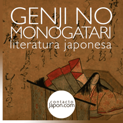 "Contactojapon.com - 039. Literatura y cultura japonesa: ""Genji no monogatari""."