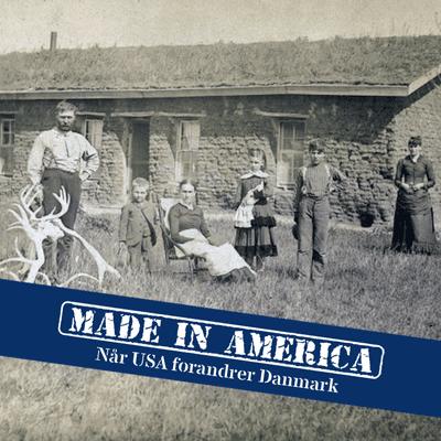 Made in America - 4. Da danskerne udvandrede til USA