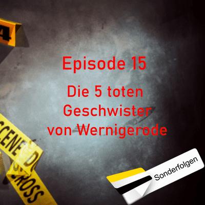 Northern True Crime - #15 Die 5 toten Geschwister von Wernigerode