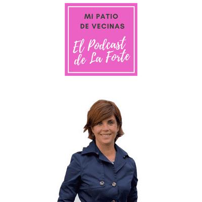 """MI PATIO DE VECINAS - EL PODCAST DE LA FORTE - SAMANTA VILLAR: """"La gente se resiste a que haya personas dispuestas a sobresalir"""""""