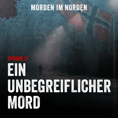 Morden im Norden - Episode 27: Ein unbegreiflicher Mord