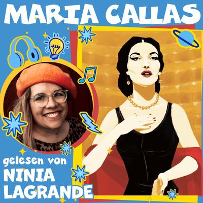 Good Night Stories for Rebel Girls – Der Podcast - Maria Callas gelesen von Ninia LaGrande